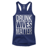 Drunk Wives Matter (Ladies)