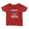 Donut Touch My Freedom (Babies)