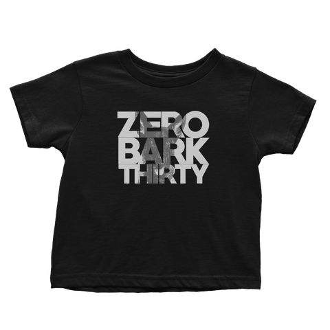 Zero Bark Thirty - Toddlers