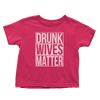 Drunk Wives Matter (Toddlers)