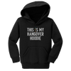 My Hangover Shirt/Hoodie (Toddlers)
