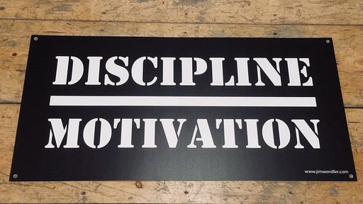 Discipline Over Motivation Wall Sign - JimWendler.com