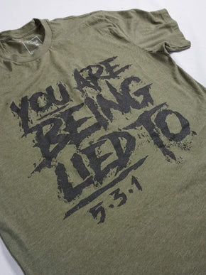 You Are Being Lied To Shirt - Cargo Green