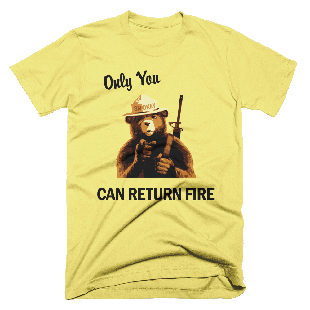 smokey only you can return fire t shirt edc tactical. Black Bedroom Furniture Sets. Home Design Ideas