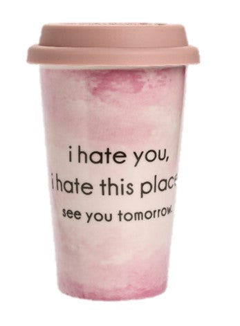 I hate you... See you tomorrow Mug