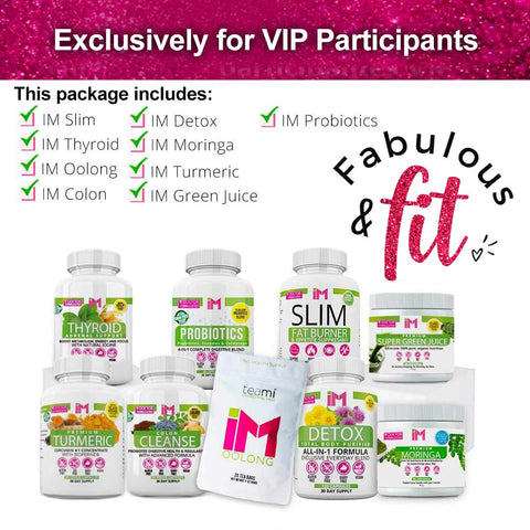 Fabulous & Fit VEGAN PACK - IM Slim, IM Thyroid, IM Oolong, IM Colon, IM Detox, IM Moringa, IM Turmeric, IM Greens, IM Probiotics
