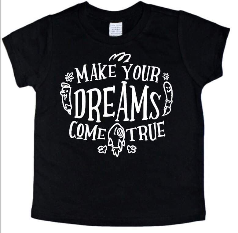 Make Your Dreams Come True - Se7enTees