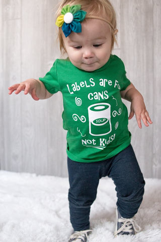 Labels are for cans, not kids!!! - Se7enTees