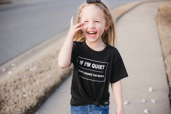 If I'm Quiet... I Can't Change The World- Kids Tee - Se7enTees