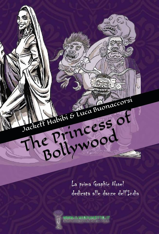 LA PRIMA GRAPHIC NOVEL SUL MONDO DEL BOLLYWOOD! Un fumetto su commissione per celebrare tutta la grazia del Bollywood!