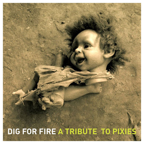 "Various Artists ""Dig for Fire: A Tribute to Pixies"""