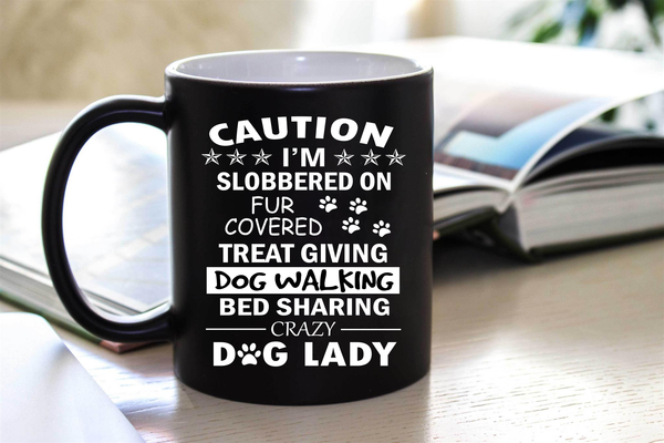 """ CAUTION I'M SLOBBERED ON FUR COVERED.... ""  50% Off Today Only.  Flat Shipping  Mug - Personalized"