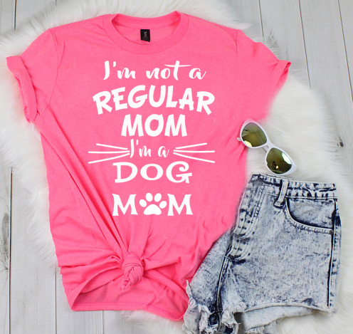 """I'M NOT A REGULAR MOM I'M A DOG MOM ""(50% Off) Flat Shipping.T-Shirts For Dog Lovers."