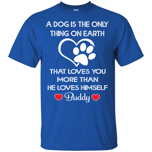 A Dog Loves You More Than He Loves Himself (50% OFF Today). Flat Shipping. Valentine Special