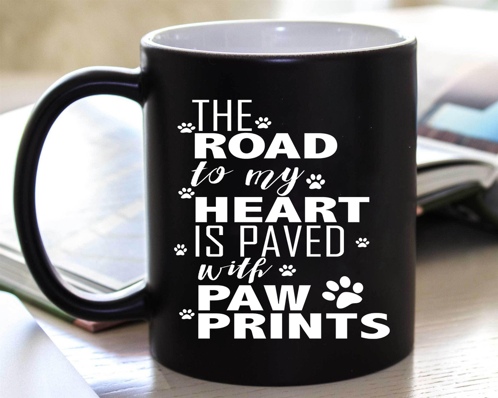 """The Road To My Heart Is Paved With Paw Prints"" Mug. Flat Shipping.(50% off Today)"