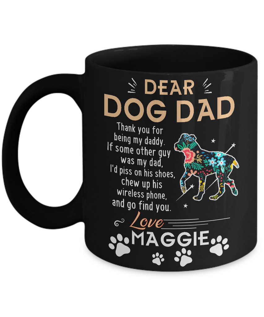 """Dear Dog Daddy, Custom Mug with Dog Name "" Mug - Personalized"