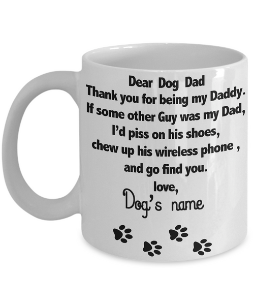 "For Dog Daddy, Custom Mug with Dog Name "" Mug - Personalized 70% off"