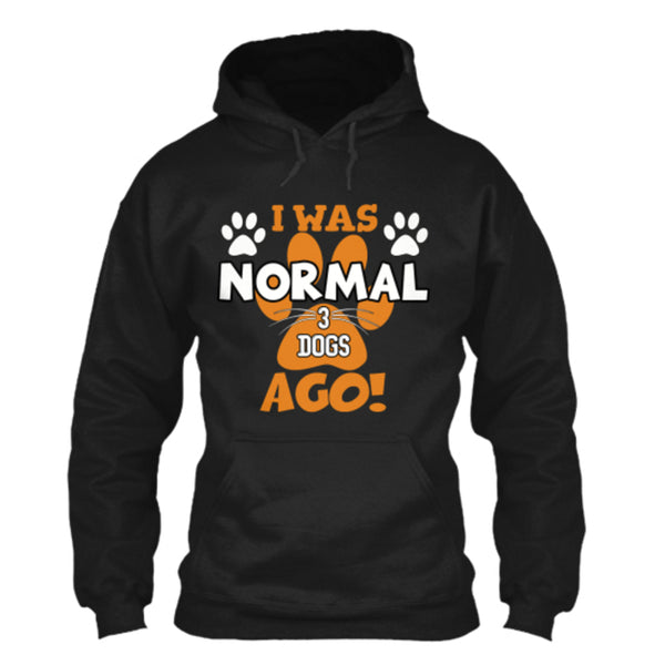 Dog - I Was Normal 3 Dogs Ago - Custom Shirt