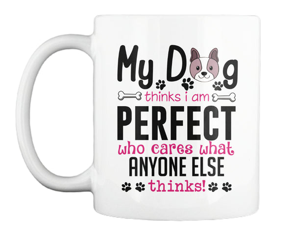 "Dog - ""My Dog Thinks..."" Mug"
