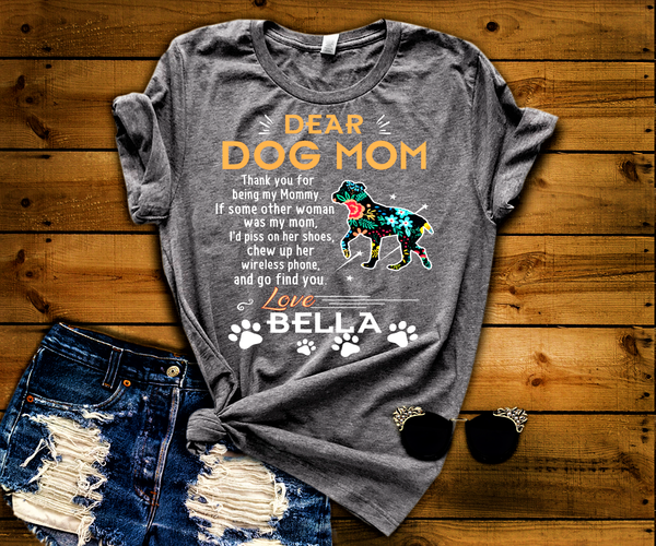 Dear Dog Mommy, Custom Shirt with Dog Name (70% OFF Today ). For Dog Mom.