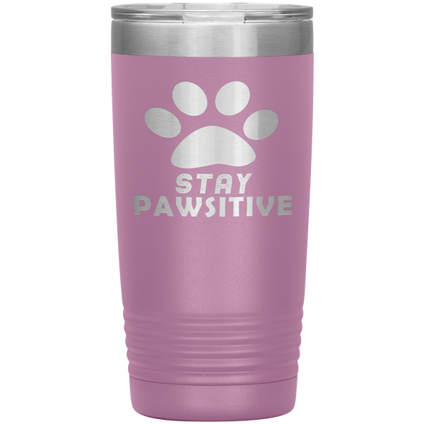 """Stay Pawsitive"" Tumbler. Buy For Family & Friends. Save Shipping."