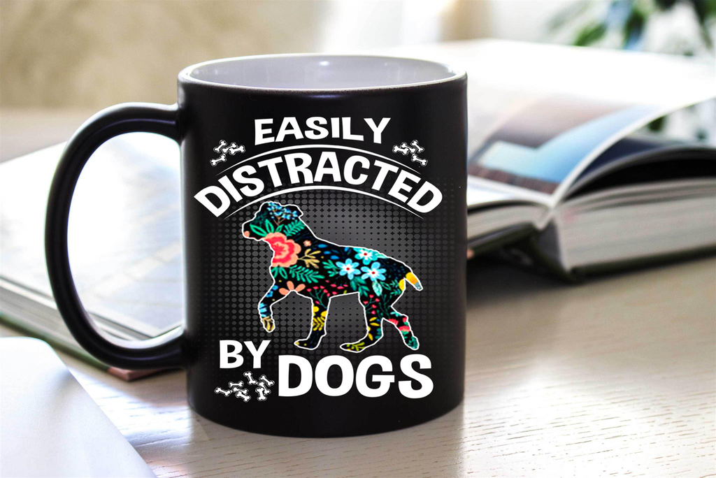 Easily Distracted By Dogs Distracted by Dogs (Special Mugs 50% off today) Flash sale for Dogs Lovers