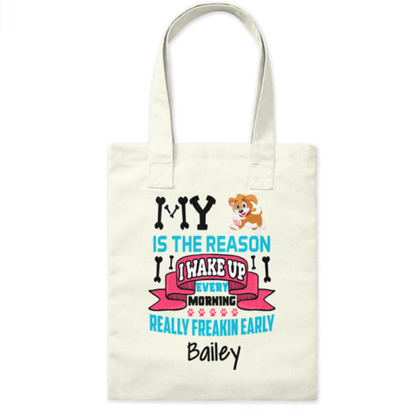 """My Dog Is The Reason...."" Tote Bag"