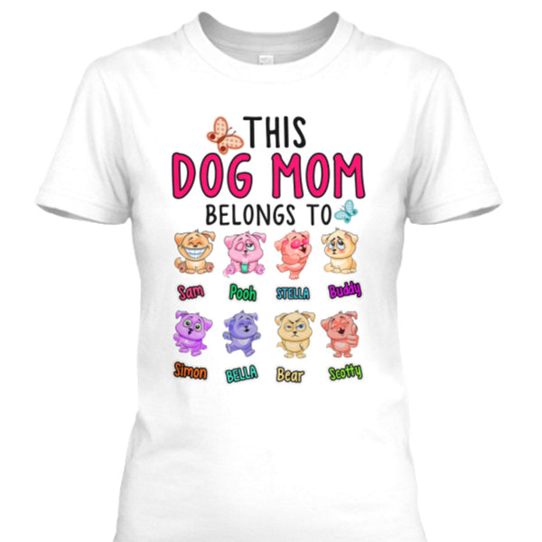 """This Dog Mom Belongs To..."" New"