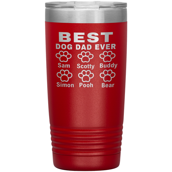 "BEST DOG DAD EVER "" Tumbler. Buy For Family & Friends"