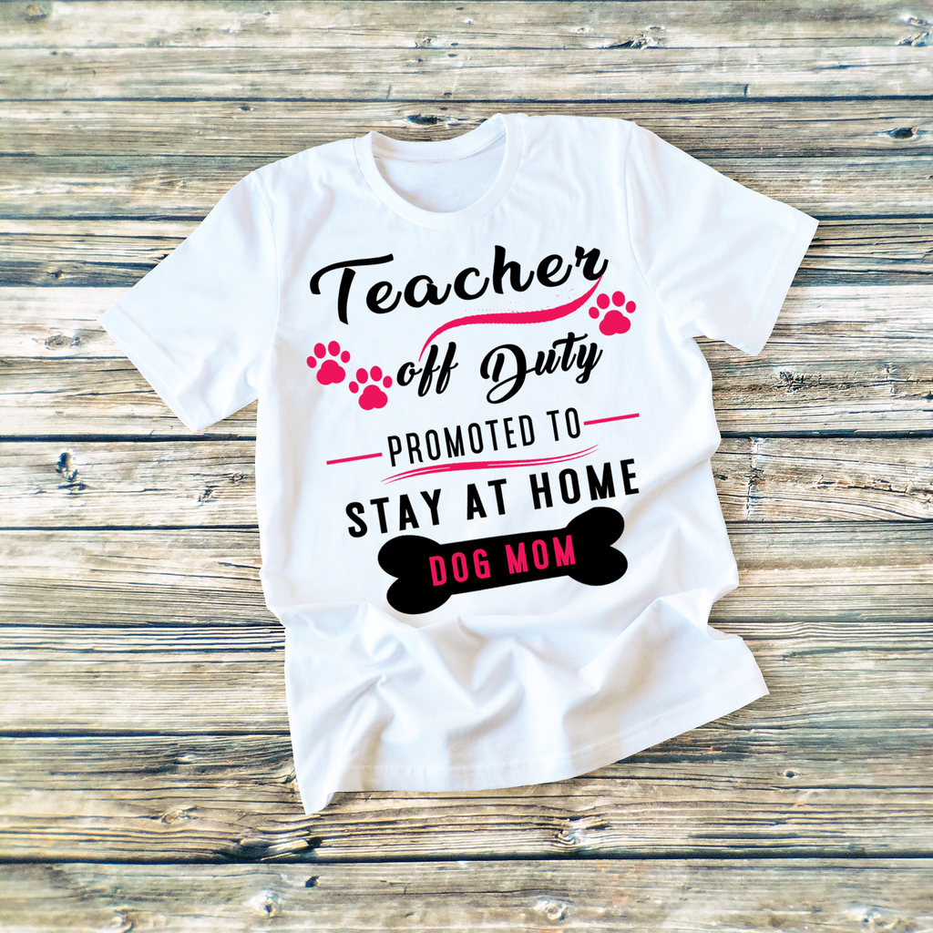 """Teacher Off Duty Promoted To Stay At Home.."",T-Shirt."