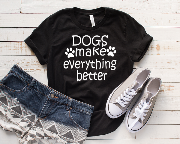 """DOGS MAKE EVERYTHING BETTER""."