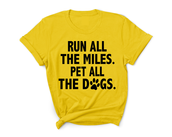 """Run all the miles. Pet all the Dogs"""