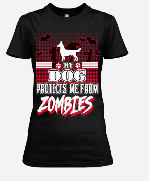 """My Dog Protects Me From Zombies"" Shirt. 70% Off Today Only.Halloween Special"