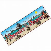 "Sign Banner - Beware Of Pirates - 60"" x 20"""