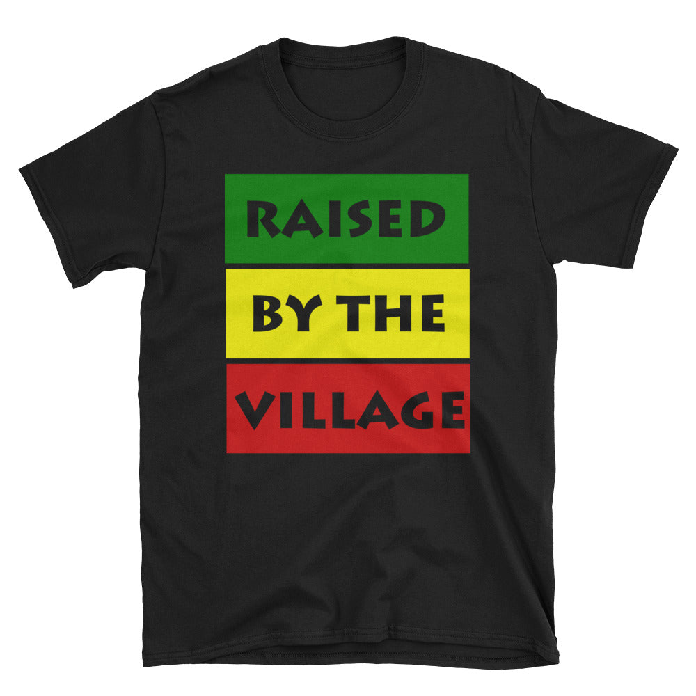Raised by the Village Short-Sleeve Unisex T-Shirt