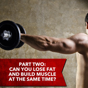 Build Muscle and Lose Fat Facts