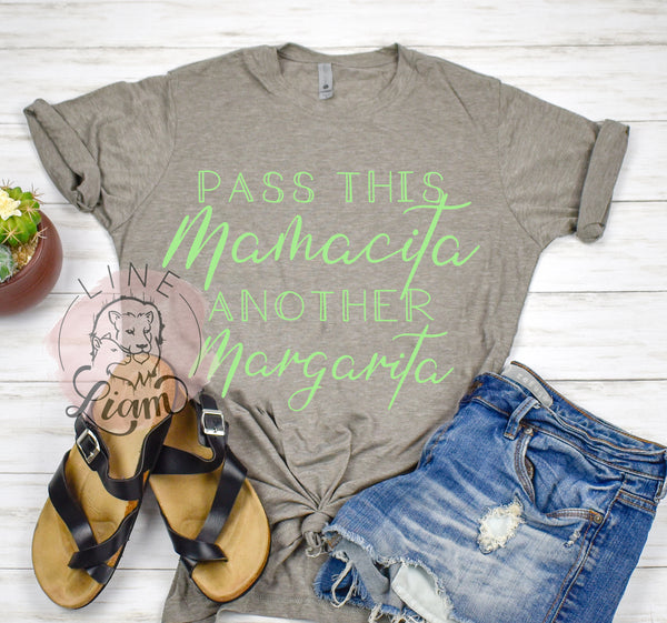 Pass this Mamacita another Margarita  - Crewneck