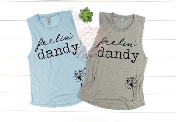 Feelin' Dandy - Muscle tank or Crewneck
