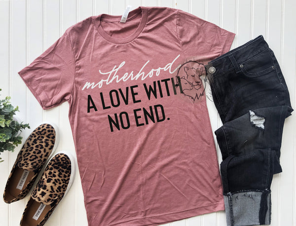 Motherhood a love with no end- Crewneck tee
