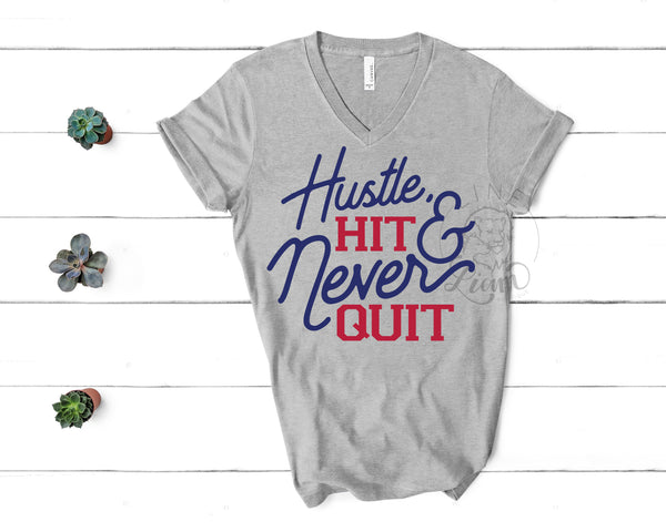 Hustle Hit Never quit - Vneck or Crewneck