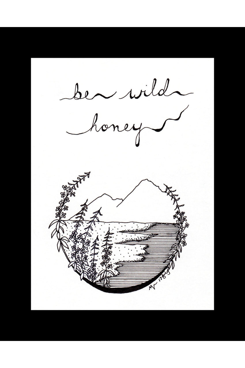 Be Wild Honey Print