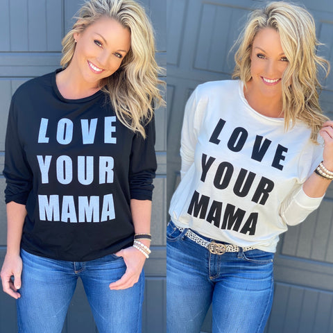 LOVE YOUR MAMA — Final Sale