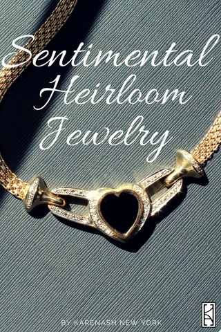 Sentimental Heirloom Jewelry Blog by KarenAsh New York