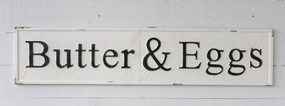 Butter & Eggs metal sign