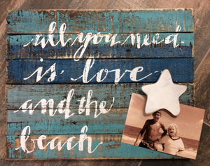"15x12"" ""All you need is love and the beach"" picture holder"