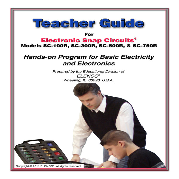 Teacher Guide for Snap Circuits SC-100, SC-300, SC-500 and SC-750