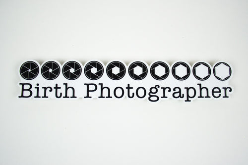 """Birth Photographer"" Aperture 7.5"" Vinyl Sticker"