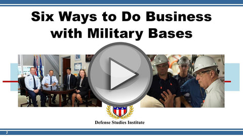 Video 1 - Six Ways to Do Business with Military (2 May 2017)
