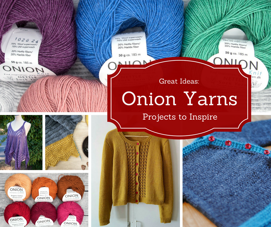 Great Ideas: Beautiful Projects Using Our Onion Yarns