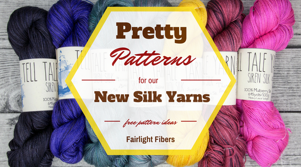 Great Ideas Pretty Patterns For Our New Silk Yarns Fairlight Fibers